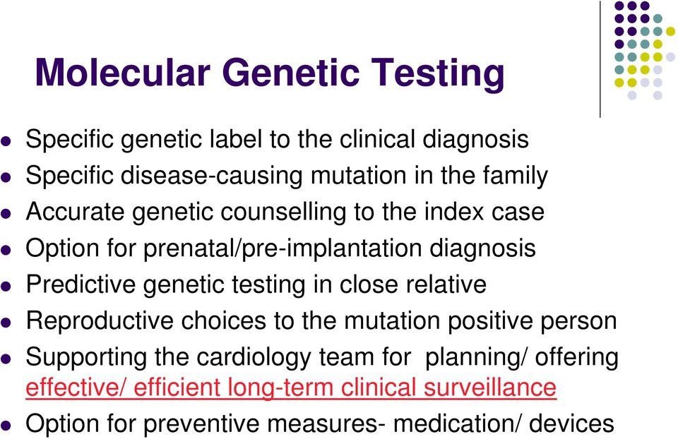 genetic testing in close relative Reproductive choices to the mutation positive person Supporting the cardiology team