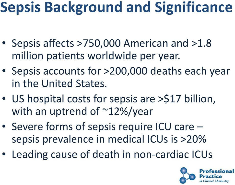 Sepsis accounts for >200,000 deaths each year in the United States.
