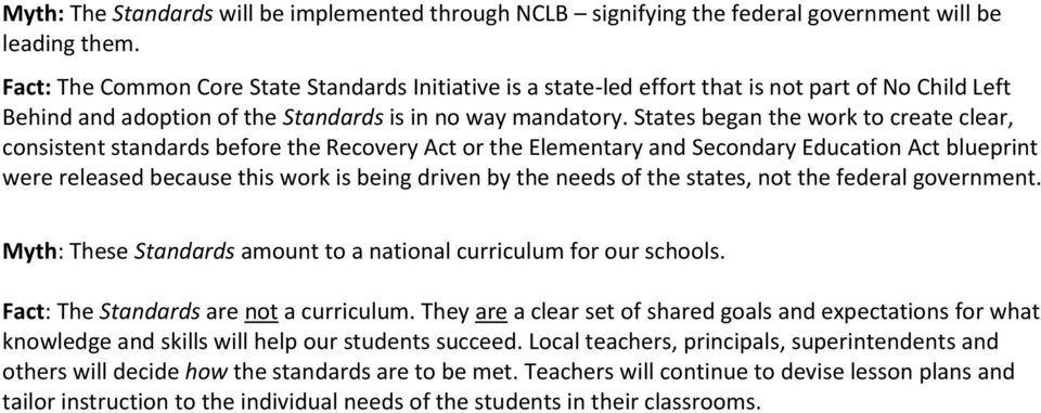 States began the work to create clear, consistent standards before the Recovery Act or the Elementary and Secondary Education Act blueprint were released because this work is being driven by the