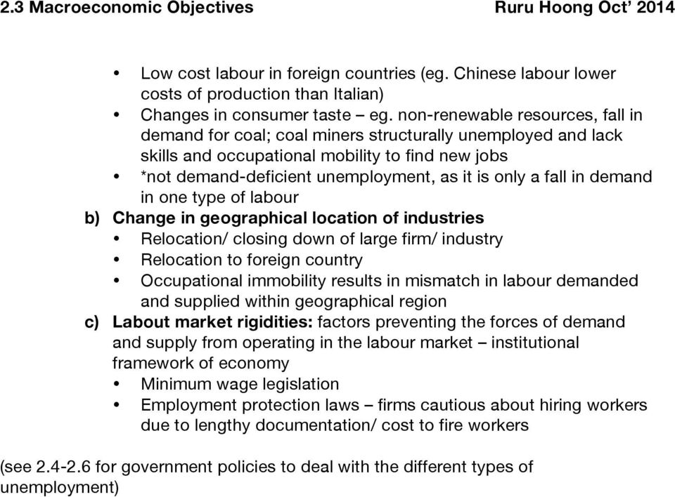 fall in demand in one type of labour b) Change in geographical location of industries Relocation/ closing down of large firm/ industry Relocation to foreign country Occupational immobility results in