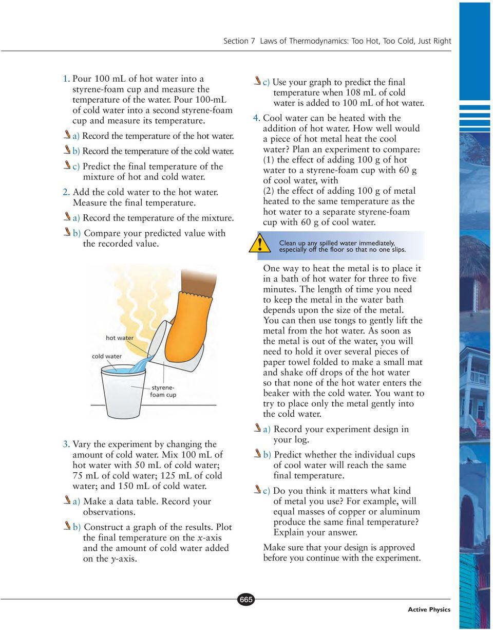 c) Predict the final temperature of the mixture of hot and cold water. 2. Add the cold water to the hot water. Measure the final temperature. a) Record the temperature of the mixture.