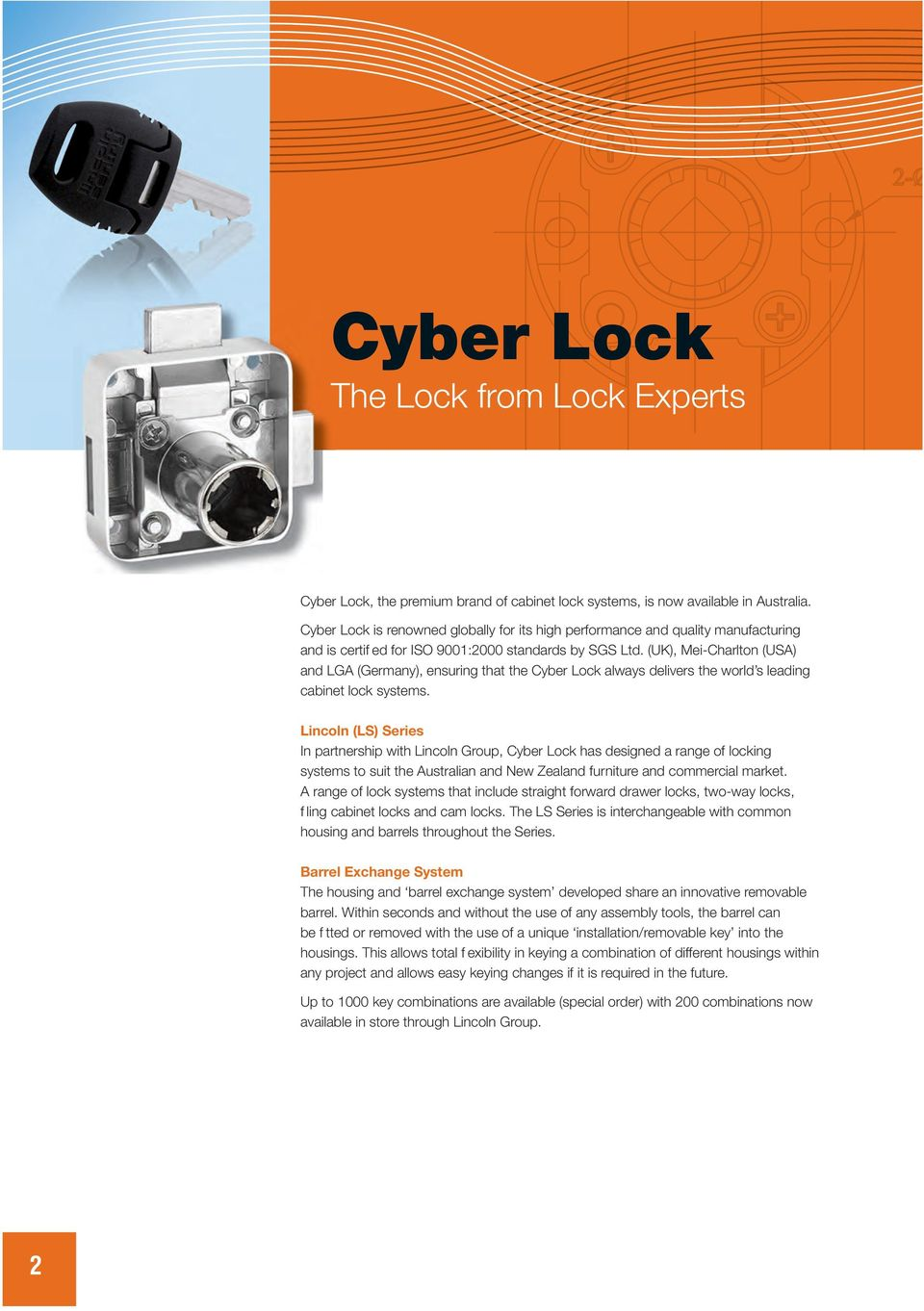 (UK), Mei-Charlton (USA) and LGA (Germany), ensuring that the Cyber Lock always delivers the world s leading cabinet lock systems.