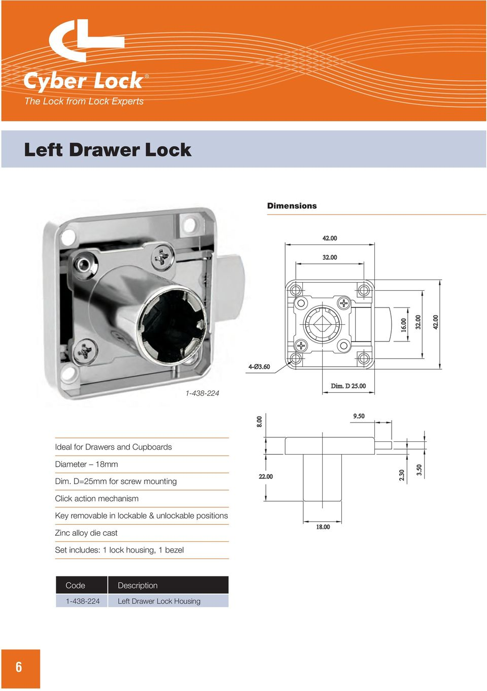D=25mm for screw mounting Click action mechanism Key removable in lockable &