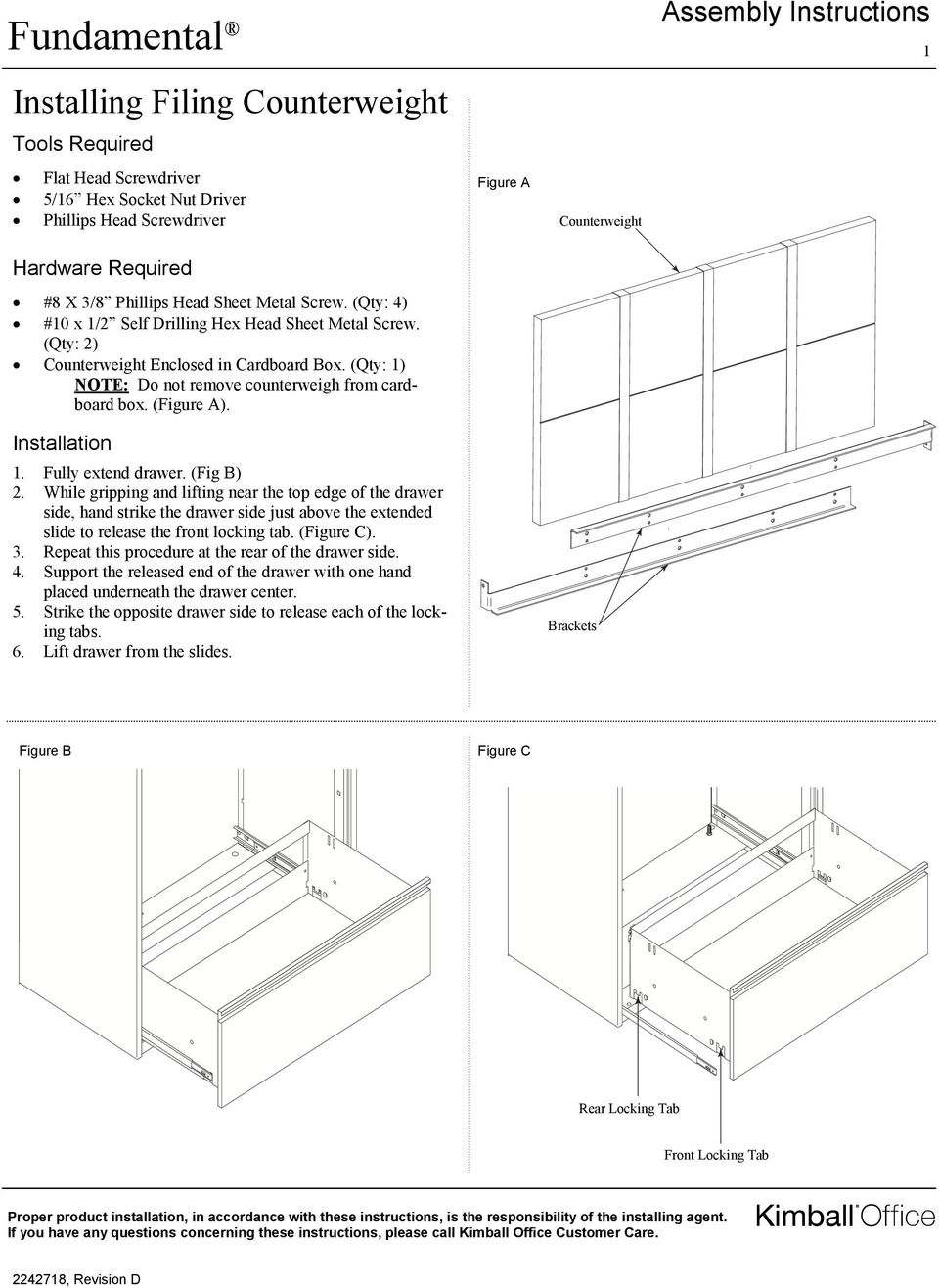 (Figure A). Figure A Counterweight Installation 1. Fully extend drawer. (Fig B) 2.