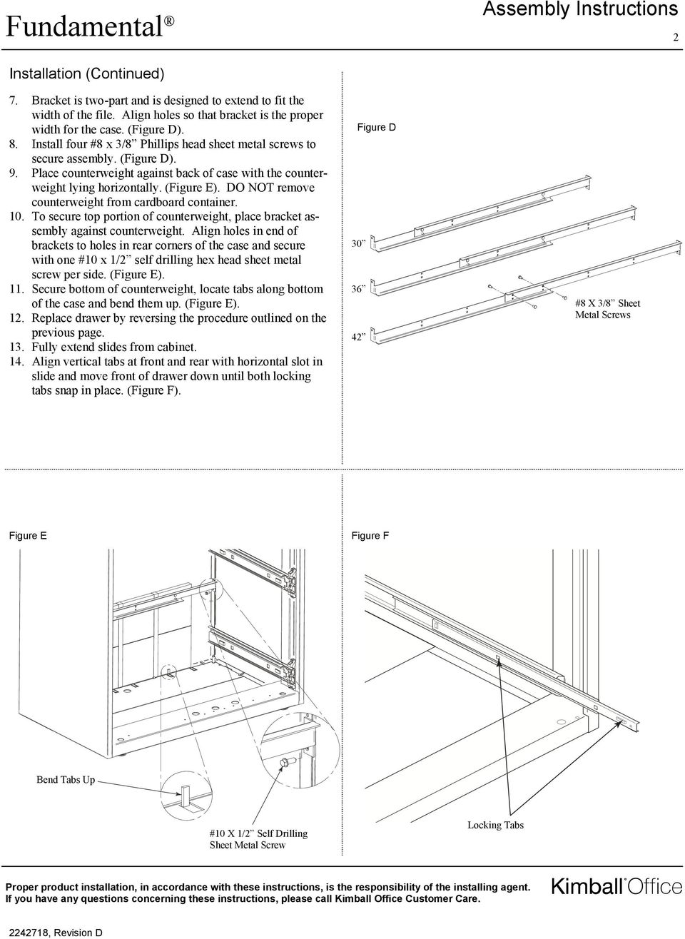 Place counterweight against back of case with the counterweight lying horizontally. (Figure E). DO NOT remove counterweight from cardboard container. 10.