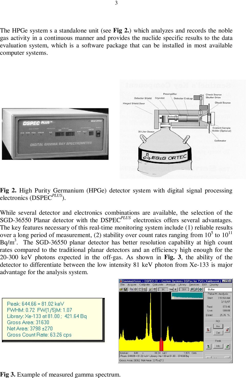 in most available computer systems. Fig 2. High Purity Germanium (HPGe) detector system with digital signal processing electronics (DSPEC PLUS ).
