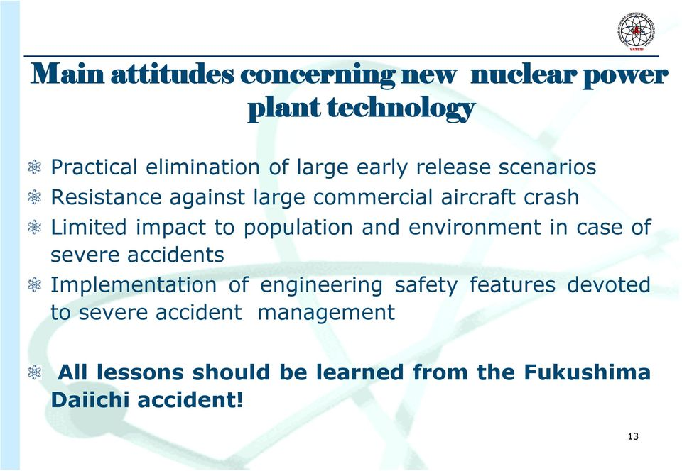 and environment in case of severe accidents Implementation of engineering safety features devoted