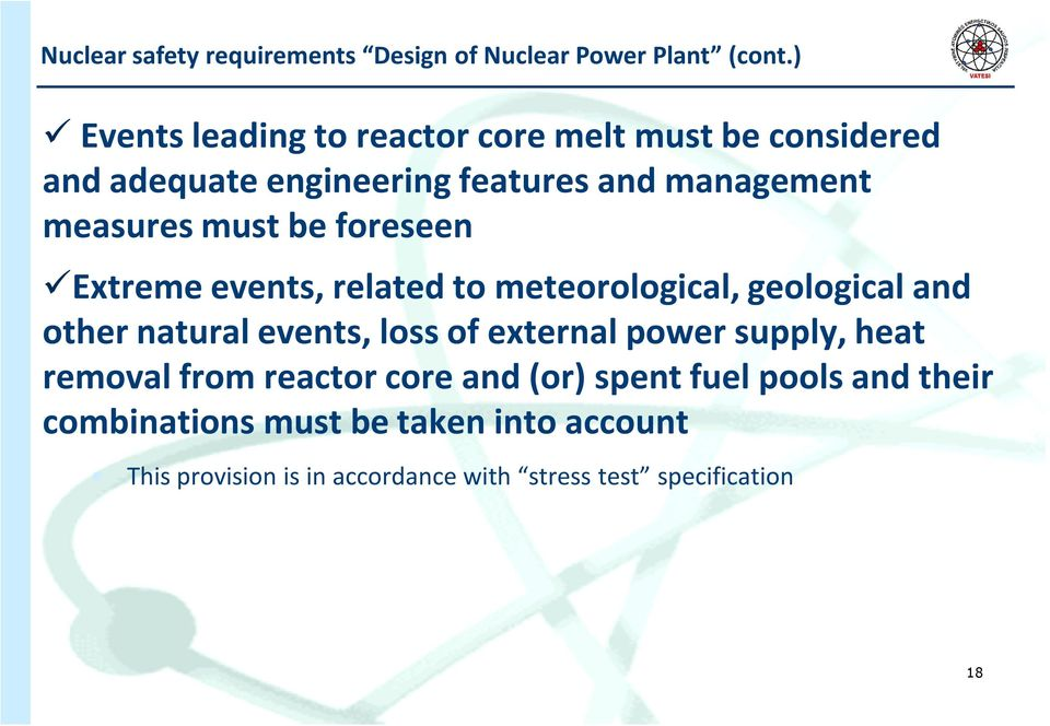 be foreseen Extreme events, related to meteorological, geological and other natural events, loss of external power