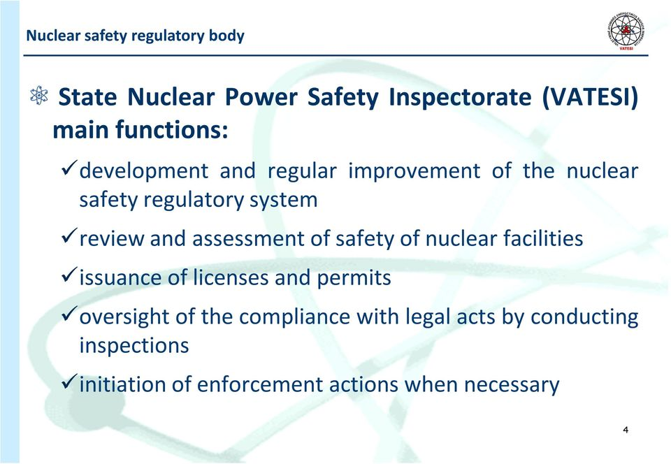 and assessment of safety of nuclear facilities issuance of licenses and permits oversight of
