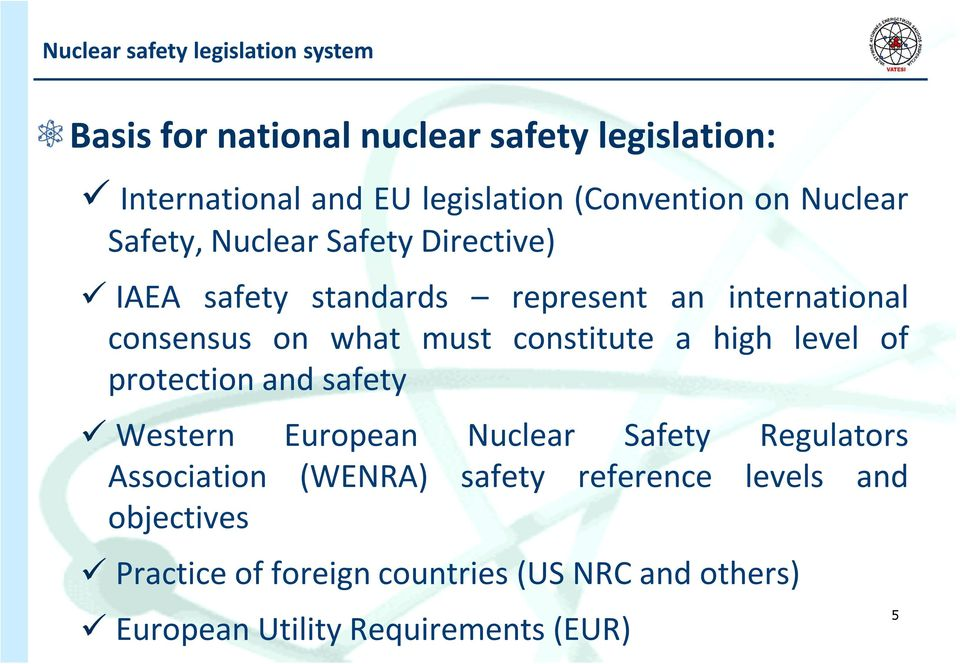 what must constitute a high level of protection and safety Western European Nuclear Safety Regulators Association