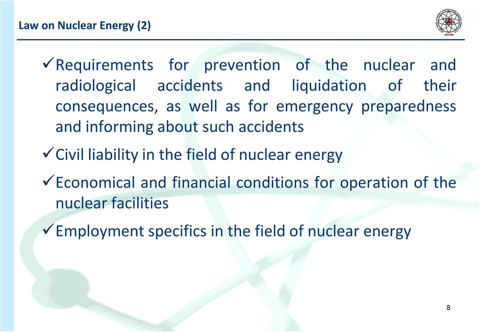 about such accidents Civil liability in the field of nuclear energy Economical and financial