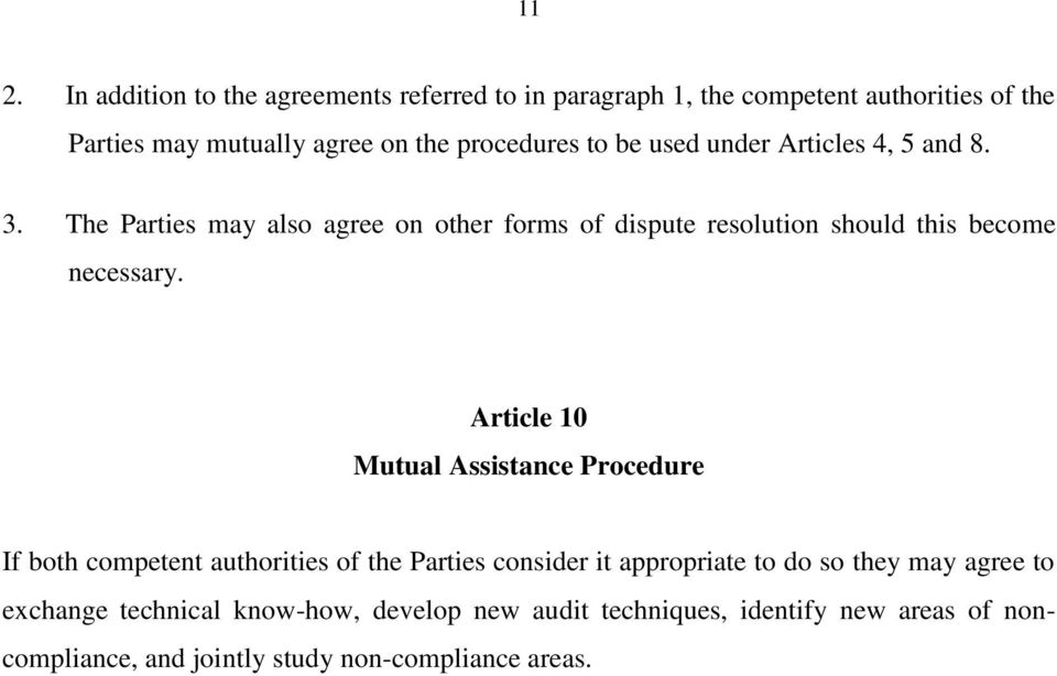 The Parties may also agree on other forms of dispute resolution should this become necessary.