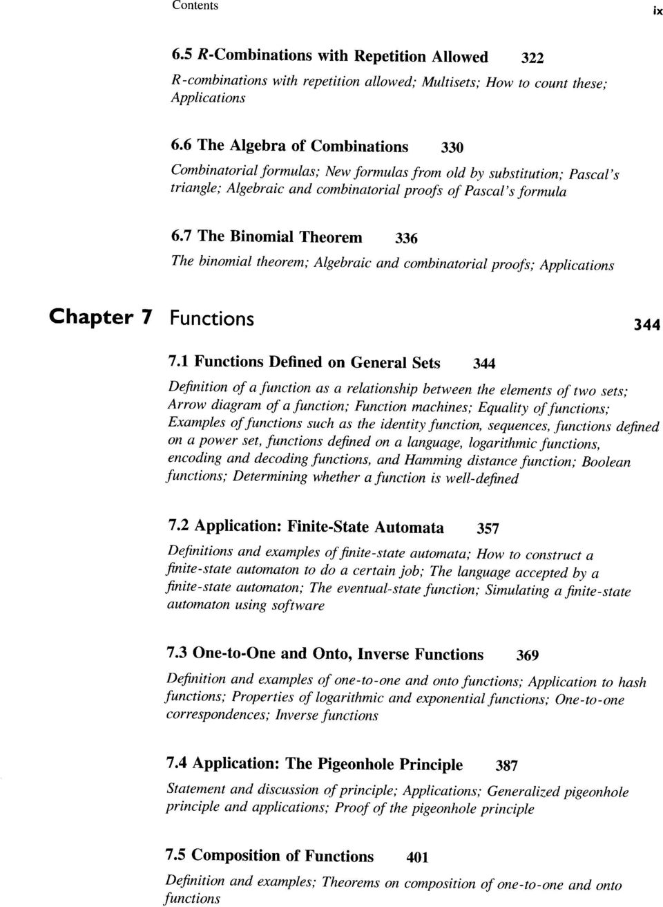 7 The Binomial Theorem 336 The binomial theorem; Algebraic and combinatorial proofs; Applications Chapter 7 Functions 344 7.