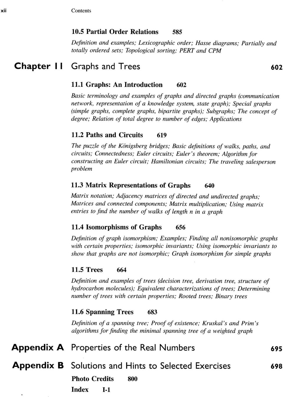 1 Graphs: An Introduction 602 Basic terminology and examples of graphs and directed graphs (communication network, representation of a knowledge system, state graph); Special graphs (simple graphs,