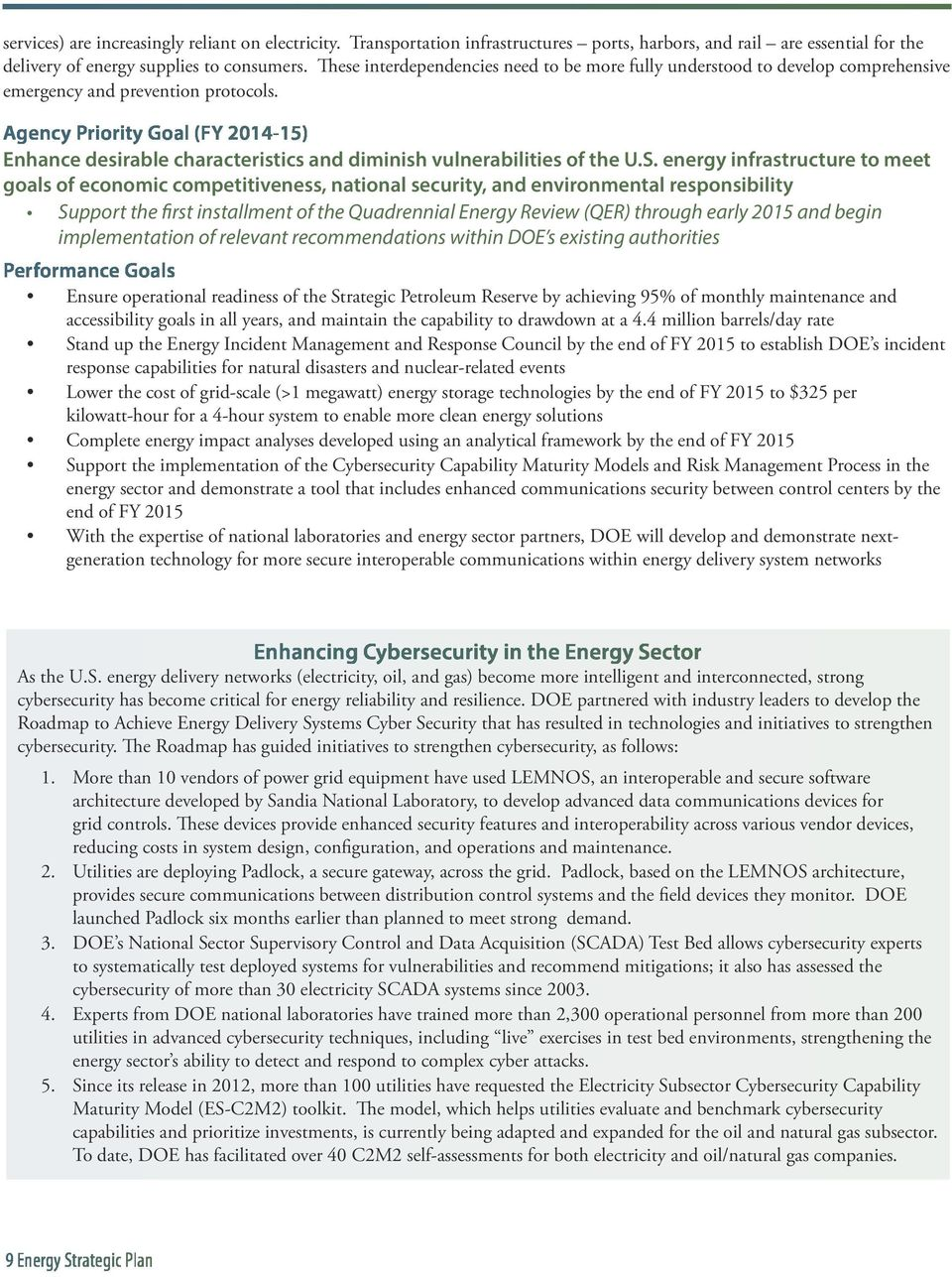 Agency Priority Goal (FY 2014-15) Enhance desirable characteristics and diminish vulnerabilities of the U.S.
