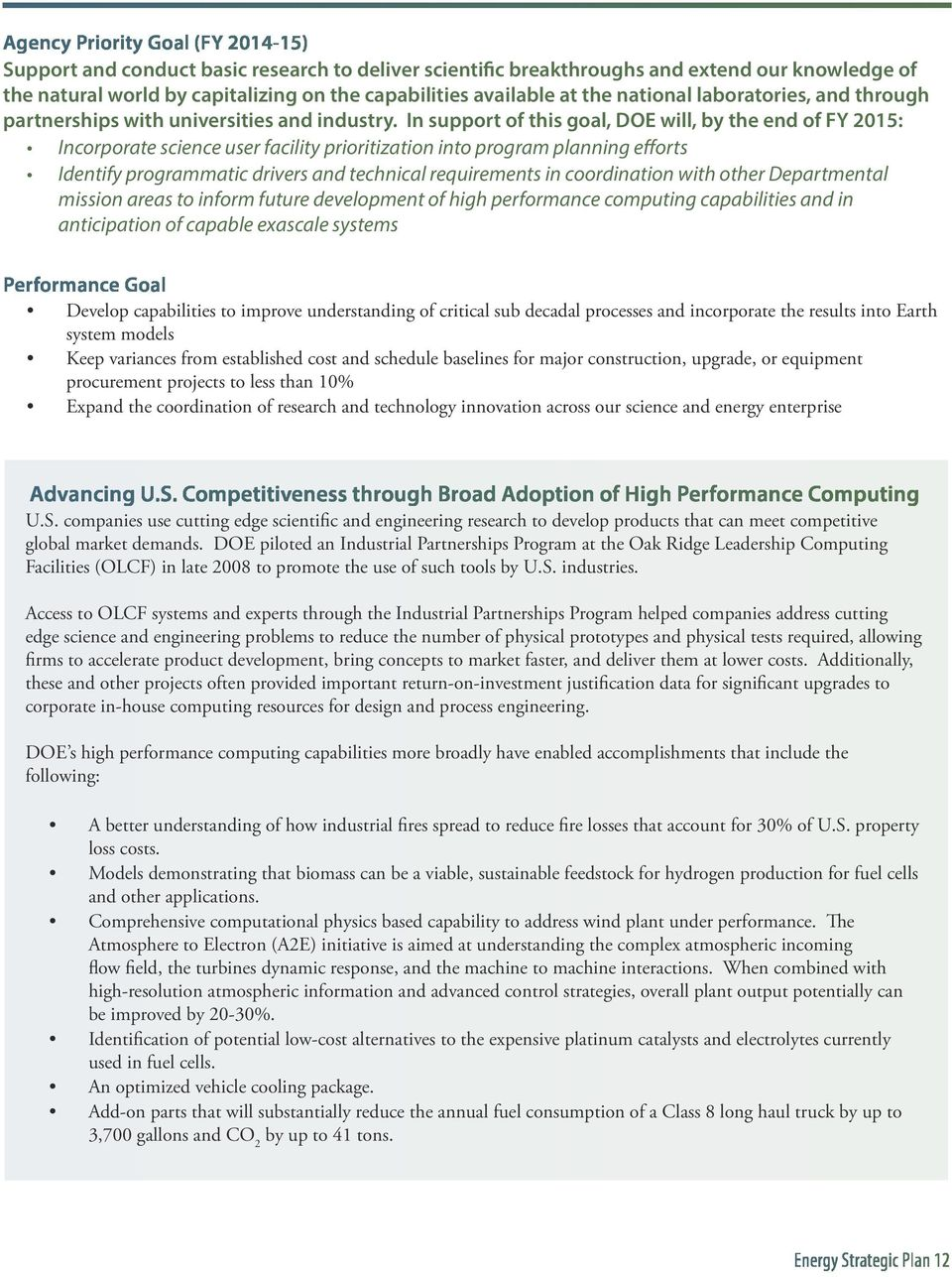 In support of this goal, DOE will, by the end of FY 2015: Incorporate science user facility prioritization into program planning efforts Identify programmatic drivers and technical requirements in