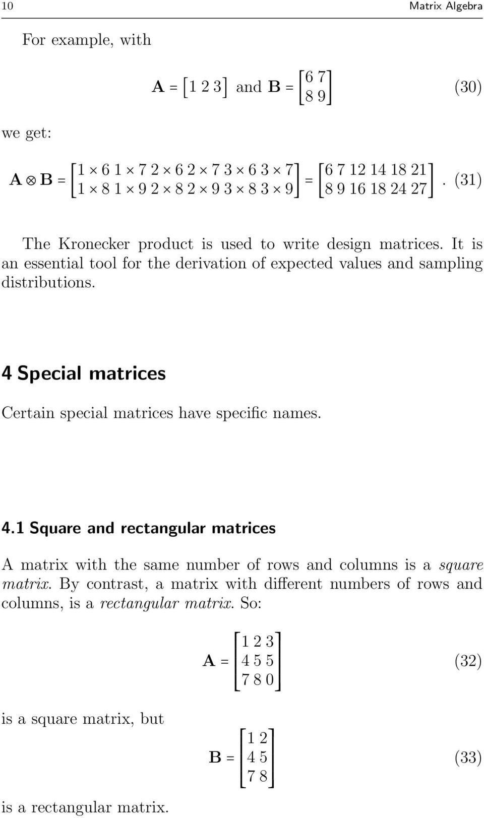 4 Special matrices Certain special matrices have specific names. 4.