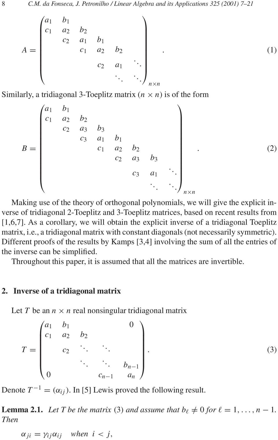 tridiagonal 2-Toeplitz and 3-Toeplitz matrices, based on recent results from [1,6,7] As a corollary, we will obtain the explicit inverse of a tridiagonal Toeplitz matrix, ie, a tridiagonal matrix