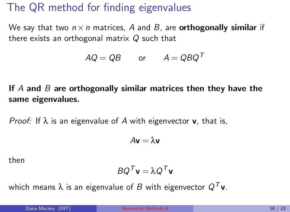they have the same eigenvalues.