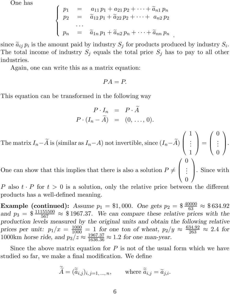 matri I n à is (similar as I n A not invertible, since (I n à One can show that this implies that there is also a solution P Since with P also t P for t > is a solution, onl the relative price