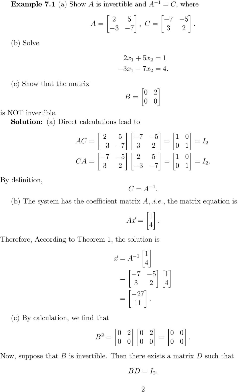 has the coe cient matrix A, ie, the matrix equation is 1 A x 4 Therefore, According to Theorem 1, the solution is 1 x A 1 4 7 5 1 4 7