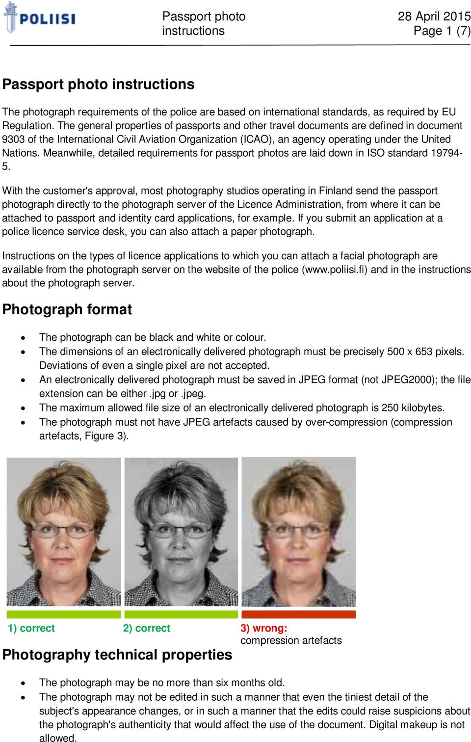 Meanwhile, detailed requirements for passport photos are laid down in ISO standard 19794-5.