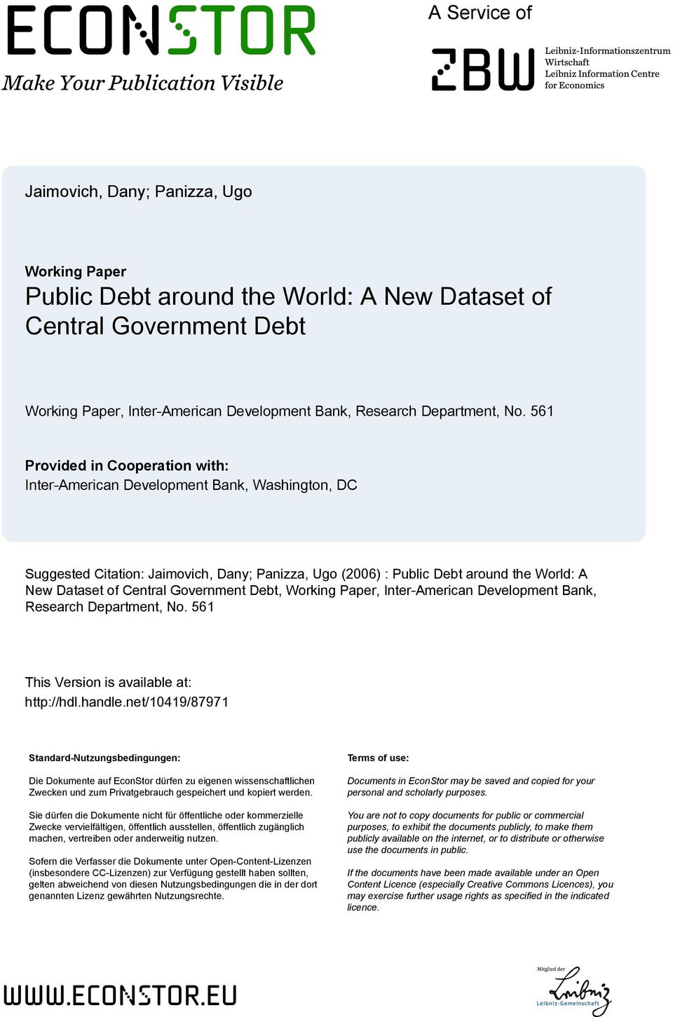 561 Provided in Cooperation with: Inter-American Development Bank, Washington, DC Suggested Citation: Jaimovich, Dany; Panizza, Ugo (2006) : Public Debt around the World: A New Dataset of Central
