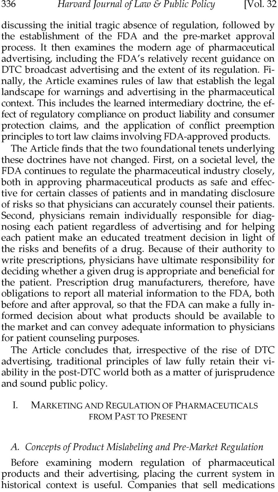 the learned intermediary doctrine and the pharmaceutical companies essay As in tyree, the judge was persuaded that the learned intermediary doctrine was applicable because (1) the case involved a medical device, rather than a prescription medication the west virginia high court may come around to the idea that pharmaceutical companies.