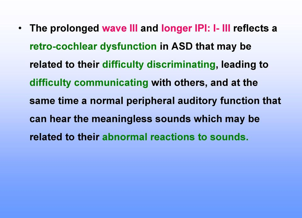 communicating with others, and at the same time a normal peripheral auditory function