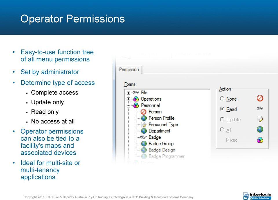 only No access at all Operator permissions can also be tied to a facility's