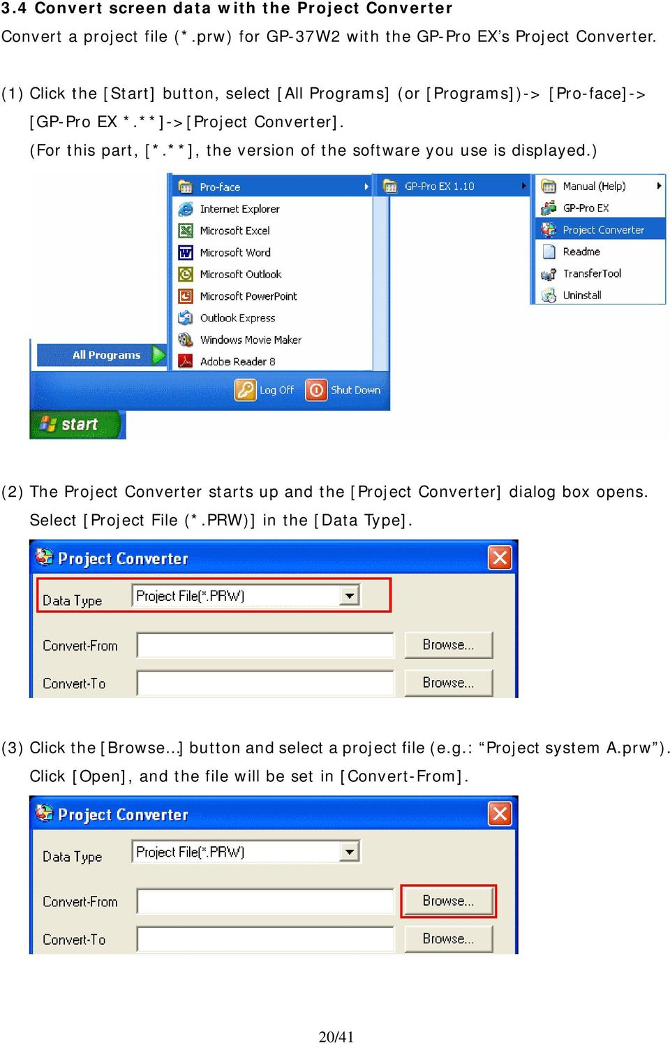 **], the version of the software you use is displayed.) (2) The Project Converter starts up and the [Project Converter] dialog box opens.