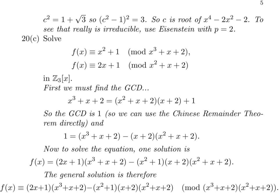 .. x + x + = (x + x + )(x + ) + 1 So the GCD is 1 (so we can use the Chinese Remainder Theorem directly) and 1 = (x + x + ) (x + )(x