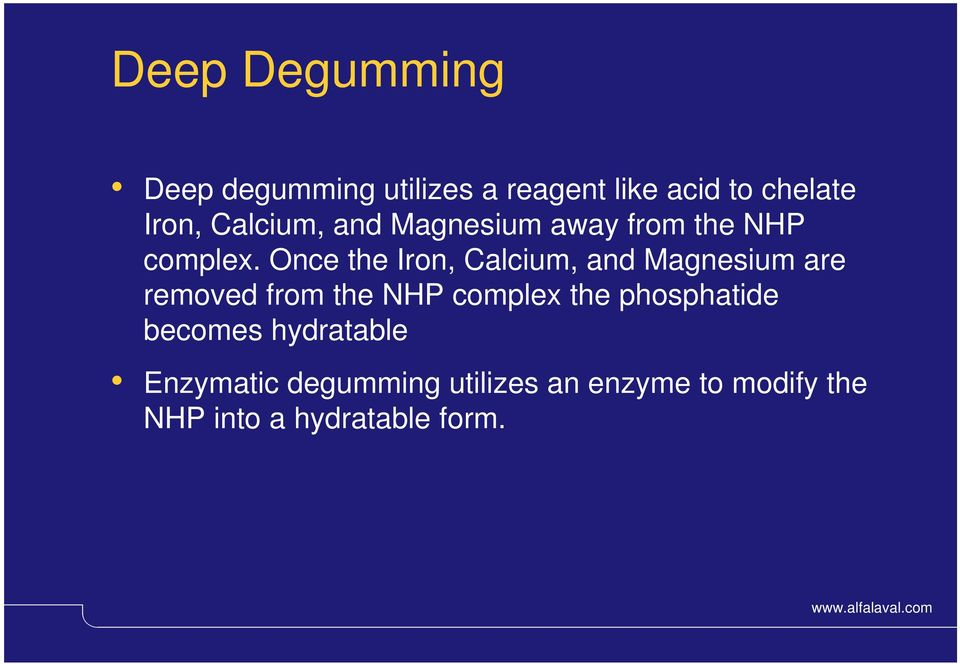 Once the Iron, Calcium, and Magnesium are removed from the NHP complex the
