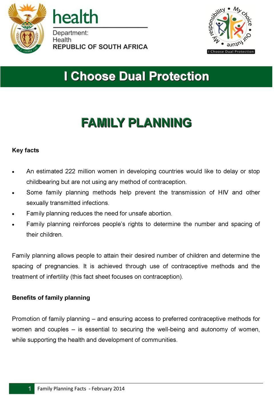 Family planning reinforces people s rights to determine the number and spacing of their children.