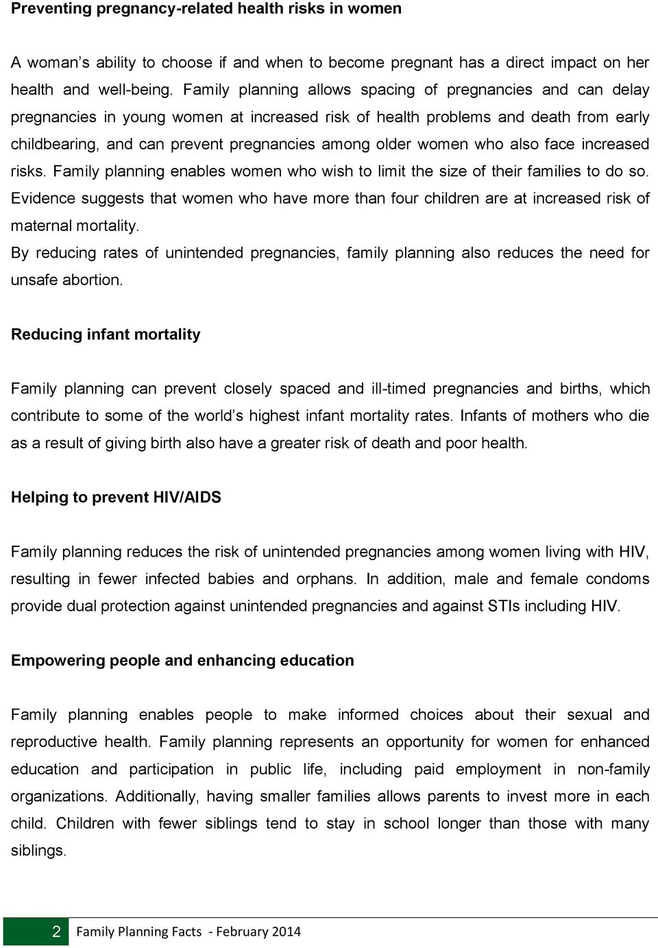 women who also face increased risks. Family planning enables women who wish to limit the size of their families to do so.