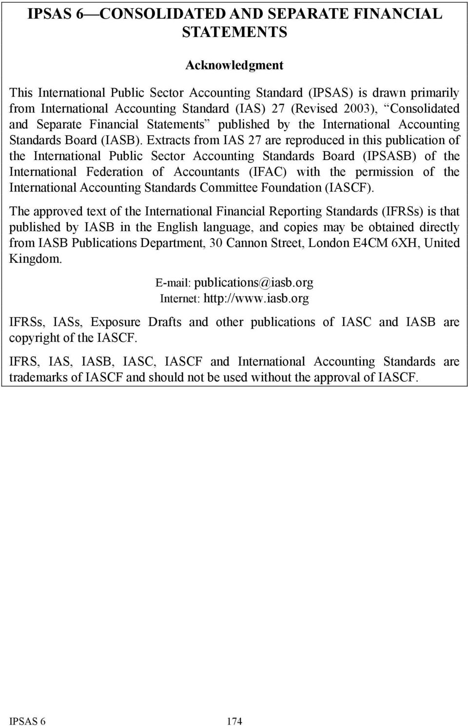 Extracts from IAS 27 are reproduced in this publication of the International Public Sector Accounting Standards Board (IPSASB) of the International Federation of Accountants (IFAC) with the