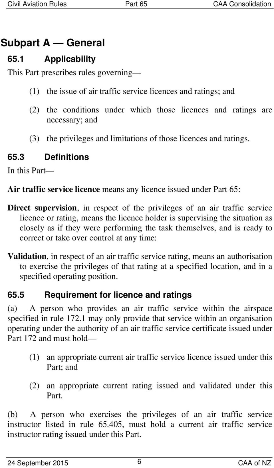 the privileges and limitations of those licences and ratings. 65.