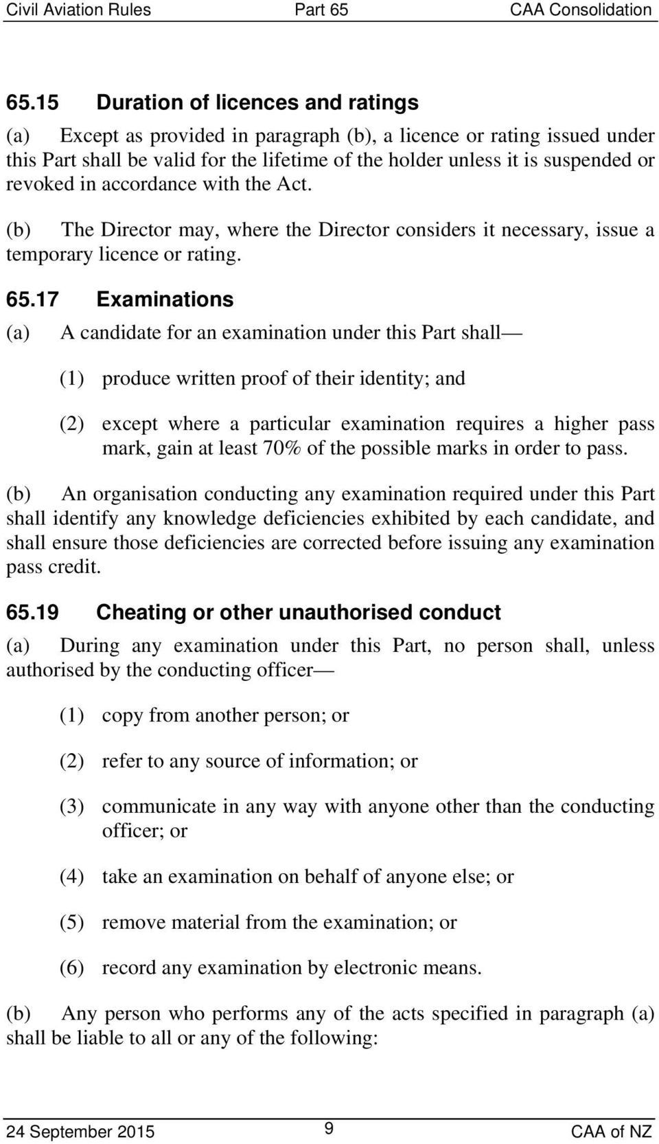 17 Examinations (a) A candidate for an examination under this Part shall (1) produce written proof of their identity; and (2) except where a particular examination requires a higher pass mark, gain