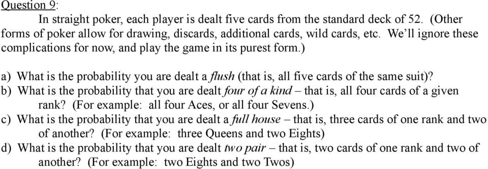 b) What is the probability that you are dealt four of a kind that is, all four cards of a given rank? (For example: all four Aces, or all four Sevens.