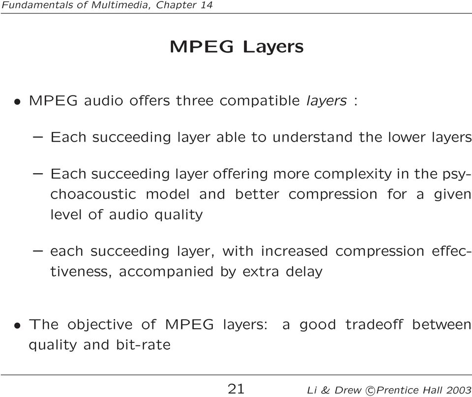given level of audio quality each succeeding layer, with increased compression effectiveness, accompanied by
