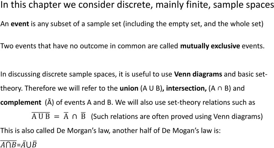 In discussing discrete sample spaces, it is useful to use Venn diagrams and basic settheory.
