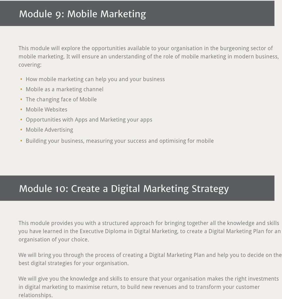 Mobile Mobile Websites Opportunities with Apps and Marketing your apps Mobile Advertising Building your business, measuring your success and optimising for mobile Module 10: Create a Digital
