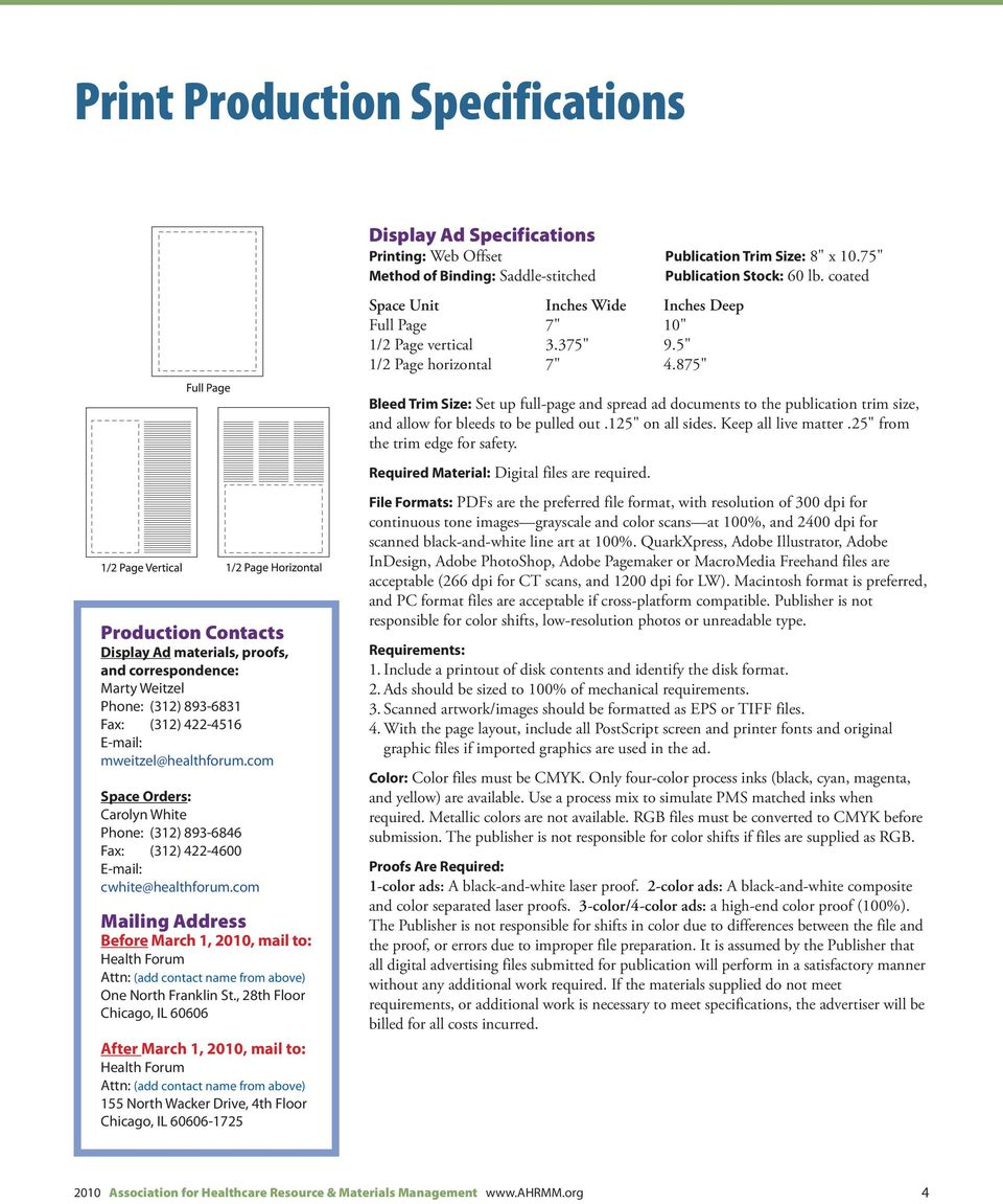 "875"" Production Contacts Display Ad materials, proofs, and correspondence: Marty Weitzel Phone: (312) 893-6831 Fax: (312) 422-4516 E-mail: mweitzel@healthforum."