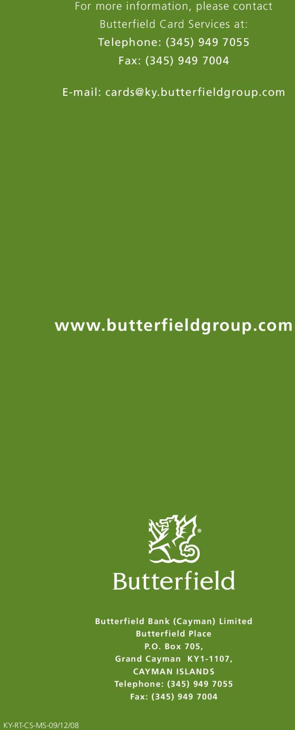 butterfieldgroup.com Butterfield Bank (Cayman) Limited Butterfield Place P.O.