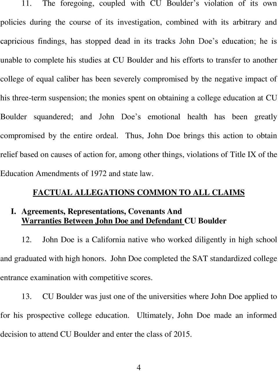 three-term suspension; the monies spent on obtaining a college education at CU Boulder squandered; and John Doe s emotional health has been greatly compromised by the entire ordeal.