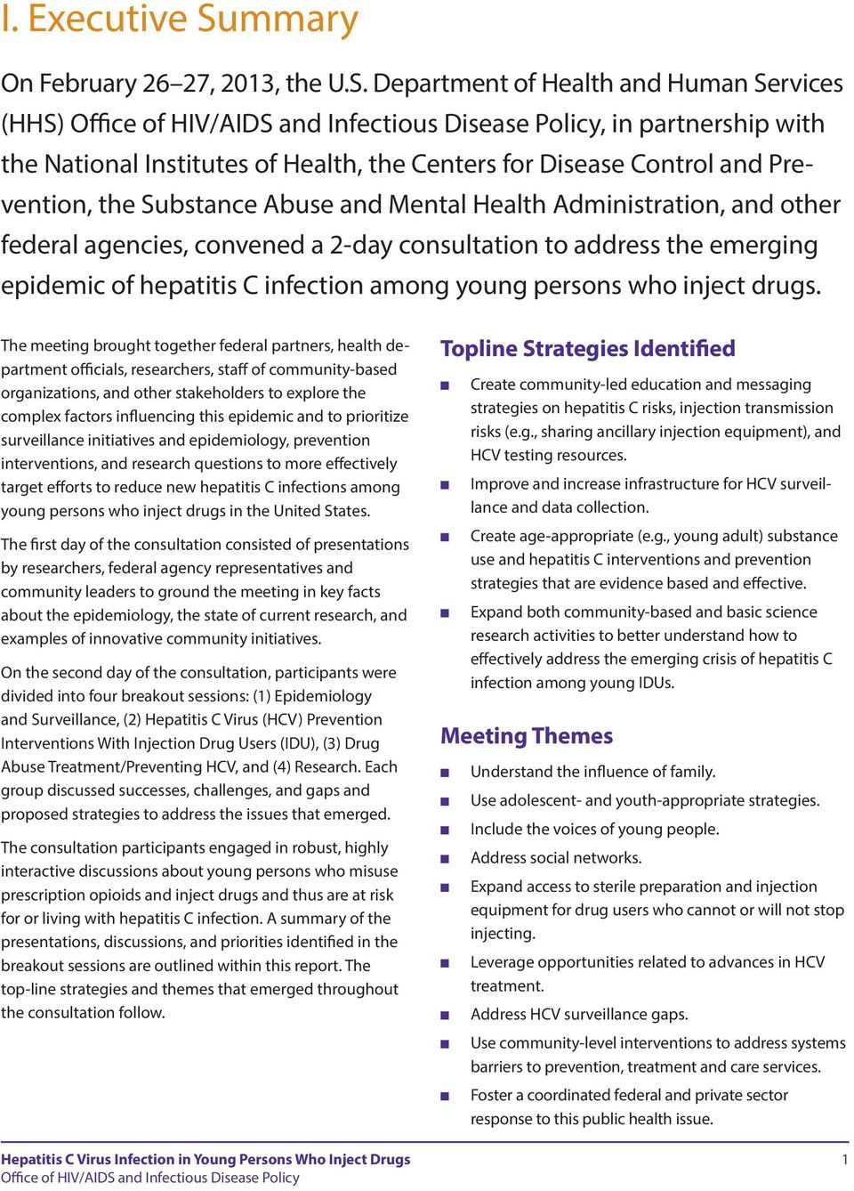 Department of Health and Human Services (HHS), in partnership with the National Institutes of Health, the Centers for Disease Control and Prevention, the Substance Abuse and Mental Health