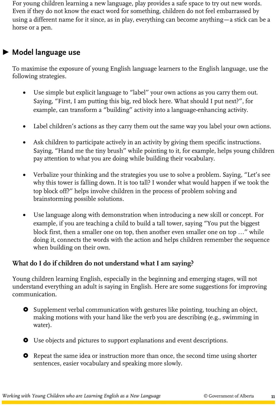 pen. Model language use To maximise the exposure of young English language learners to the English language, use the following strategies.