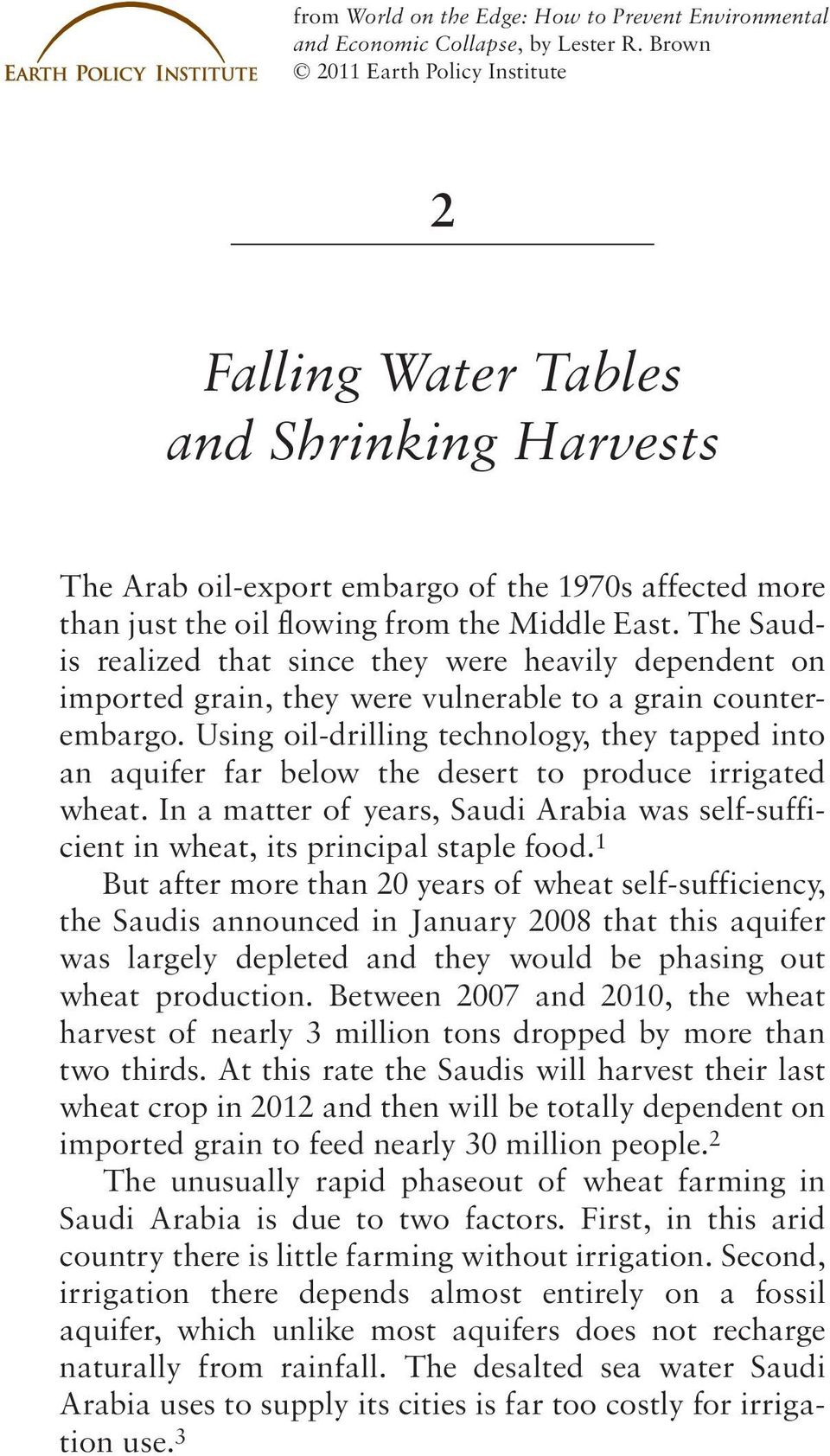 The Saudis realized that since they were heavily dependent on imported grain, they were vulnerable to a grain counterembargo.