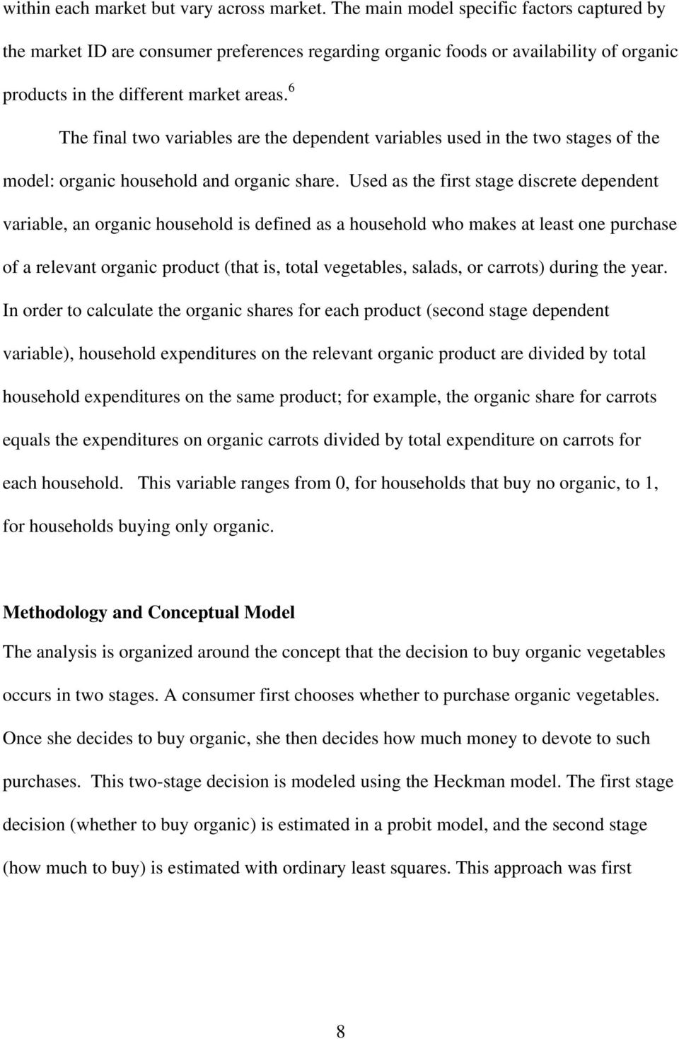 6 The final two variables are the dependent variables used in the two stages of the model: organic household and organic share.