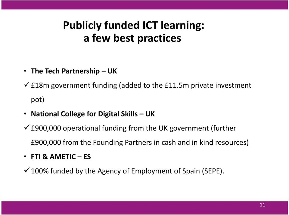 5m private investment pot) National College for Digital Skills UK 900,000 operational funding